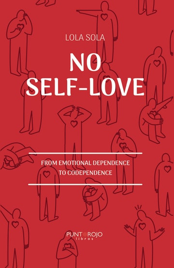 No self-love- from emotional dependence to codependence